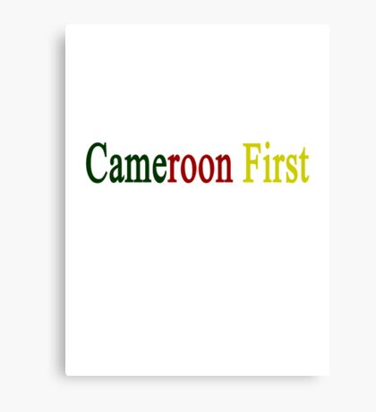 Cameroon First  Canvas Print