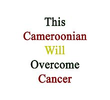 This Cameroonian Will Overcome Cancer  Photographic Print