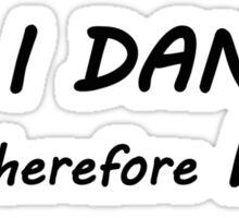 I dance Sticker