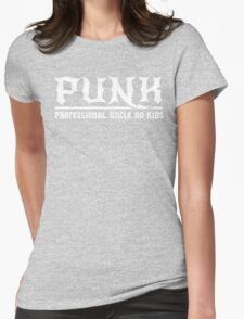 Punk. Professional Uncle No Kids Womens Fitted T-Shirt