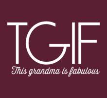 TGIF. This Grandma is Fabulous T-Shirt