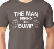 The man behind the bump Unisex T-Shirt