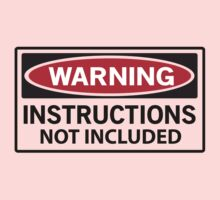 Warning. Instructions not included Kids Tee