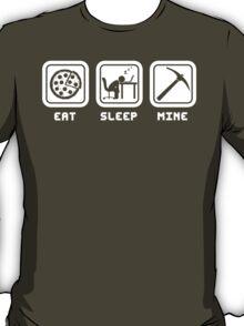 Eat, Sleep, Mine T-Shirt