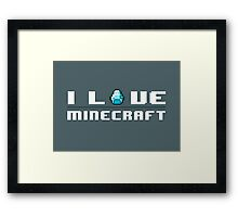 I Love Minecraft Framed Print