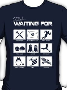 Still Waiting For... T-Shirt