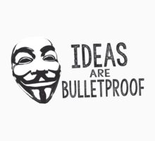 Ideas Are Bulletproof by Bocaci