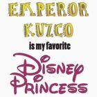 Emperor Kuzco Is My Favorite Disney Princess by australiansalt