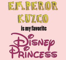 Emperor Kuzco Is My Favorite Disney Princess Kids Clothes