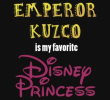 Emperor Kuzco Is My Favorite Disney Princess [Dark Shirts] Kids Clothes