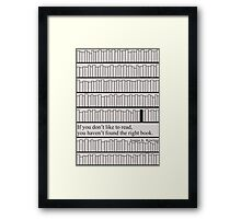 Have you found the right book?  Framed Print
