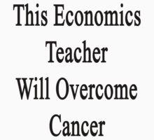 This Economics Teacher Will Overcome Cancer  by supernova23