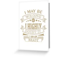 may i wrong, but im highly double it i'm BRADY Greeting Card