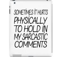 Sarcastic Comments iPad Case/Skin