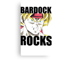BARDOCK ROCKS!!! Canvas Print