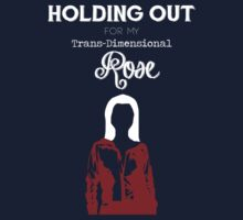 Holding out for Rose T-Shirt