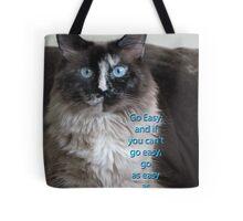 Go easy . . . Tote Bag