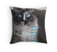 Go easy . . . Throw Pillow