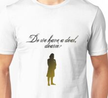 Do We Have a Deal, Dearie? Unisex T-Shirt