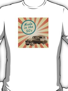 Made in the 50s T-Shirt