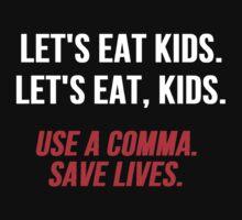 Let's Eat Kids Comma by mralan