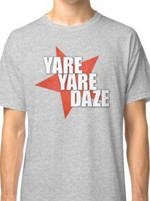 JJBA - Yare Yare Daze Classic T-Shirt