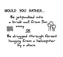 Would You Rather Be Jet Packed Or Dragged by wouldyourather