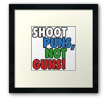 Pun Gun Fun Framed Print