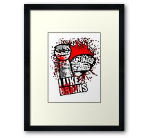 I Like Brains Framed Print