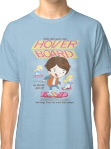 Get your own Hoverboard Classic T-Shirt