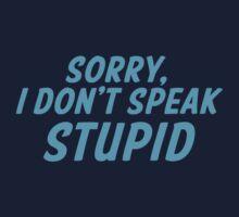 Sorry, I don't speak STUPID by jazzydevil