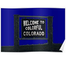 Colorful Colorado blue dark welcome sign Poster