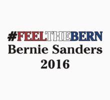#FeelTheBern Bernie Sanders 2016 by Epicloud