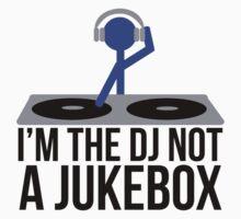 I'm the DJ not a Jukebox by MegaLawlz