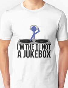 I'm the DJ not a Jukebox T-Shirt