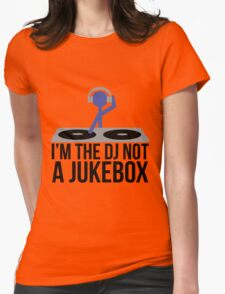 I'm the DJ not a Jukebox Womens Fitted T-Shirt