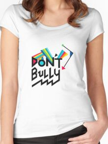 Don't Bully Women's Fitted Scoop T-Shirt