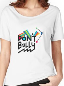 Don't Bully Women's Relaxed Fit T-Shirt
