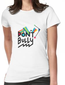 Don't Bully Womens Fitted T-Shirt