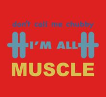 Don't Call Me Chubby I'm All Muscle Kids Tee