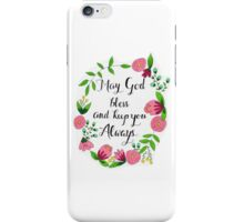 May God Bless and Keep You Always iPhone Case/Skin