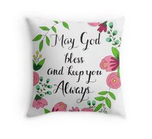 May God Bless and Keep You Always Throw Pillow