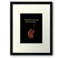 The Force Is Strong..Coffee! Framed Print