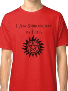 Surrounded By Idjits Classic T-Shirt