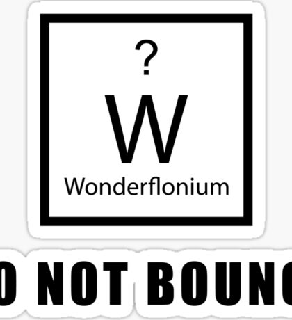 Wonderflonium: Do Not Bounce! - Doctor Horrible Inspired Shirt! Sticker