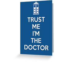 Trust Me I'M The Doctor Greeting Card