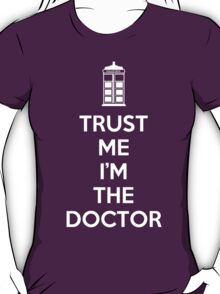Trust Me I'M The Doctor T-Shirt