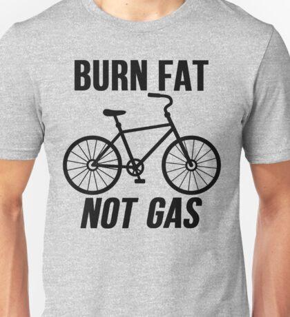 Burn Fat Not Gas Unisex T-Shirt