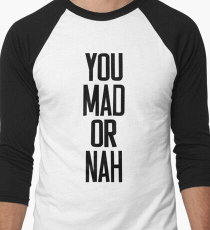 You MAD or NAH?? Men's Baseball ¾ T-Shirt