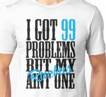 99 problems ruckus Unisex T-Shirt